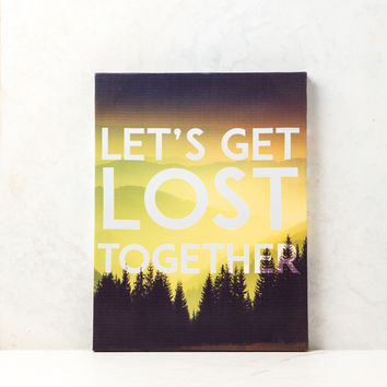 Let's Get Lost Together Wall Canvas