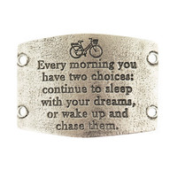 """""""Every morning you have two choices; continue to sleep with your dreams, or wake up and chase them"""" Large Lenny and Eva Sentiment"""