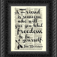 A friend is someone who will give you total freedom to be yourself Jim Morrison Quote, Dictionary Print, Wall Decor, Art Print, 035