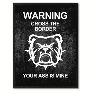 Warning Cross The Border Funny Sign Black Print on Canvas Picture Frames Home Decor Wall Art Gifts 91922