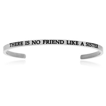 Stainless Steel There Is No Friend Like A Sister Cuff Bracelet