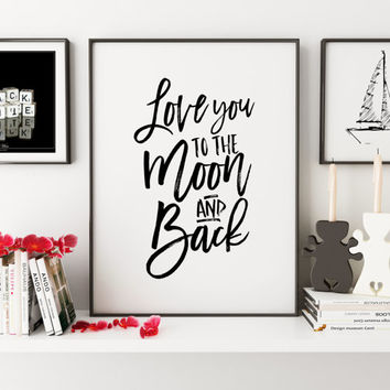 NURSERY WALL DECOR, I Love You To The Moon And Back,Nursery Wall Art,Kids Gift,Child Wall Decal,Quote Prints,Typography Print,Love Sign