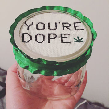 You're Dope Stash Jar