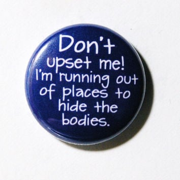 Don't Upset Me 1 inch Button Pin or Magnet by snottub on Etsy