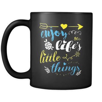 Enjoy Lifes Little Things 11oz Black Coffee Mugs