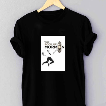 The book of mormon - T Shirt for man shirt, woman shirt XS / S / M / L / XL / 2XL / 3XL**