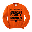 Let's Cuddle and Watch Scary Movies Crewneck Sweatshirt