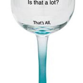 """I've Had 6 Of These"" Stemmed Wine Glass By Santa Barbara Design Studio"