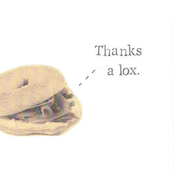 Thanks A Lox Thank You Card | Funny Bagel Food Humor Breakfast Pun Chef Foodie Gourmet Gift Indie Hipster Men Women