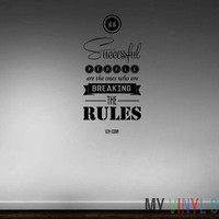 """Motivational Success Quote - Wall Decal - Seth Godin """"Successful people are the ones who are breaking the rules"""""""