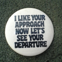 "Deadstock '80s Pinback Button ""I like your approach, now lets see your departure"" Unworn NOS"