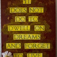 """Harry Potter quote painting - 9.5"""" x 13"""" - It does not do to dwell on dreams and forget to live"""
