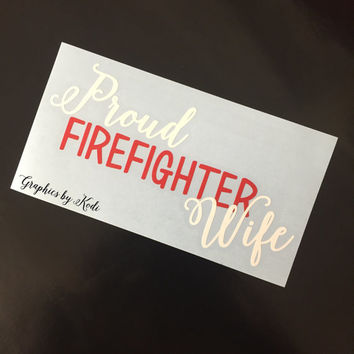Proud Firefighter Wife Decal - Firefighter - Vinyl Decal - Sticker
