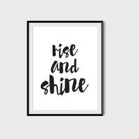 Rise And Shine, Typography,  Inspirational Poster, Digital Printable File, Instant Download