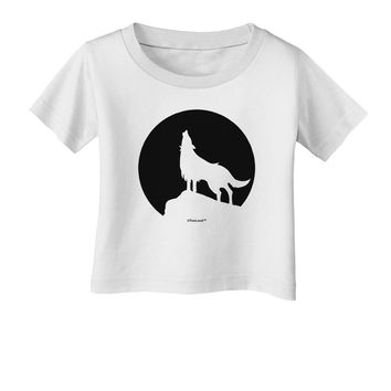 Wolf Howling at the Moon - Design #1 Infant T-Shirt by TooLoud