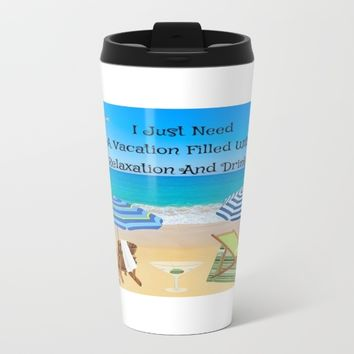 perfect vacation Metal Travel Mug by Coffee Cup Heaven