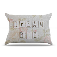 "Debbra Obertanec ""Dream Big"" Quote Floral Pillow Case"