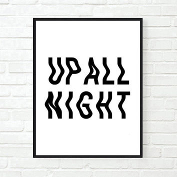 up all night quote Typographic Print Quote art print wall decor bedroom decor teen room poster print framed quote tumblr room decor music 1d