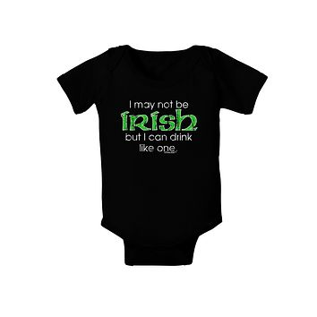 I May Not Be Irish Distressed Text Baby Bodysuit Dark by TooLoud
