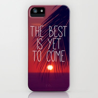the best is yet to come iPhone Case by Sylvia Cook Photography | Society6