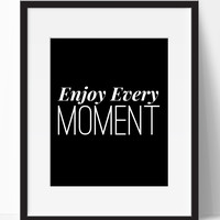 Enjoy Every Moment Typography Wall Art (Frame NOT Included)