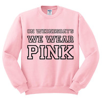 Pink Crewneck On Wednesdays We Wear Pink Mean Girls Sweatshirt Sweater Jumper Pullover