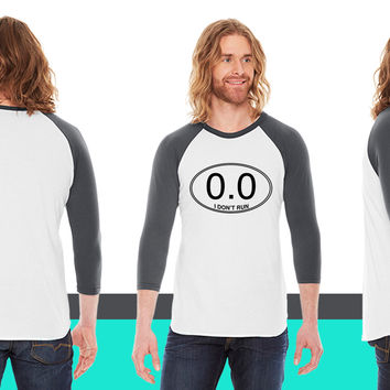 0.0 I don't run American Apparel Unisex 3/4 Sleeve T-Shirt