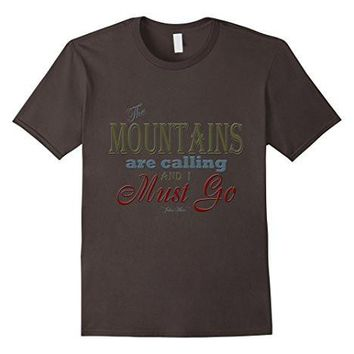 Mountains Are Calling John Muir Quote Typography T Shirt