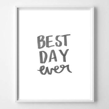 Best Day Ever hand lettered watercolor home decor art print