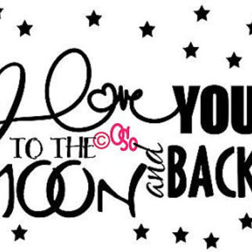 "I Love You To The Moon And Back with friendly moon and 1"" Stars - Wall Vinyl"