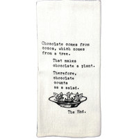 Flour Sack Quote Dish Kitchen Towel (Chocolate Comes From Cocoa,... Therefore Chocolate Counts As A Plant)