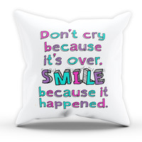 Dont Cry Because its Over Cushion Novelty Cushion Kitchen Cushion Pillow Bed Throw Gift Cushion Funny Cushion 260