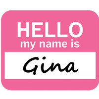 Gina Hello My Name Is Mouse Pad