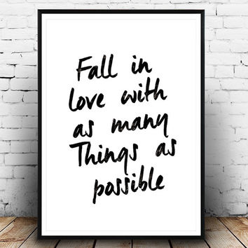 "Inspirational Print, ""Fall In Love With as Many Things as Possible"" Typography Quote, Home Decor, Motivational Poster, Wall Art, Handwriting"