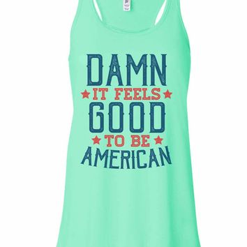 Damn It Feels Good To Be American - Bella Canvas Womens Tank Top - Gathered Back & Super Soft