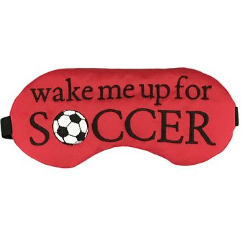 WAKE ME UP FOR SOCCER SLEEP MASK