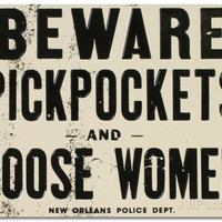 Beware of Pickpockets And Loose Women