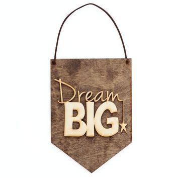 """Dream Big"" - Wooden Wall Banner"