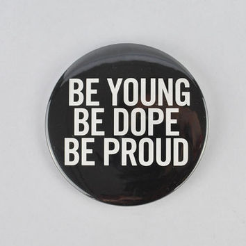"Lana Del Rey large button! ""Be young, be dope, be proud"" American, Ray, Born to Die, Ultraviolence"