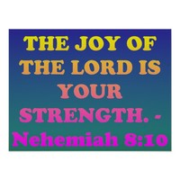 Bible verse from Nehemiah 8:10. Poster