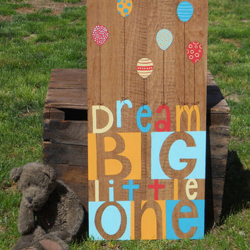 Dream big little one, Nursery Art, Kids Wall art, Painting on wood, Inspirational Quotes, nursery Decor