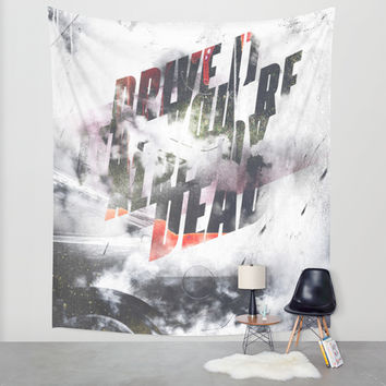 Drive it like youre already dead Wall Tapestry by HappyMelvin | Society6