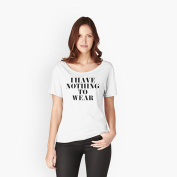 I Have Nothing to Wear by tshirtstylist