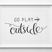 Wall typography,go play outside, inspirational quote, wall art, typography, handwriting, minimalist, white and black ALL SIZES, A3
