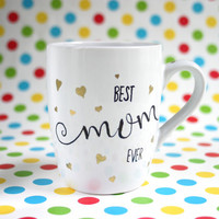 "Hand painted mug with golden hearts and text ""BEST mom EVER"""
