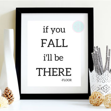 """Wall Printable, """" If You Fall I'll Be There"""" Typography Poster,  Typography Art, Dorm Decor,  Funny Art Print,  Home Decor,  Apartment Decor"""