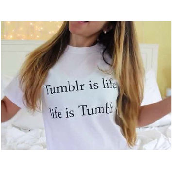 Summer Style Tumblr Is Life Printed Funny T shirts Women White Harajuku Women T shirt Clothing Tops T shirt