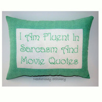 Funny Cross Stitch Pillow, Mint Green Pillow, Sarcasm and Movie Quotes
