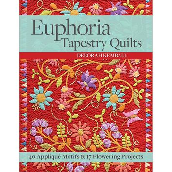 C & T Publishing-Euphoria Tapestry Quilts