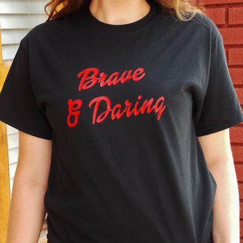 Brave and Daring T-Shirt. House Pride Shirt. Unisex Sizing.